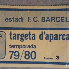 Coleccionismo deportivo: TARJETA DE APARCAMIENTO SOCIO - ESTADIO FC. BARCELONA - TEMPORADA 1979/80 -. Lote 186170568