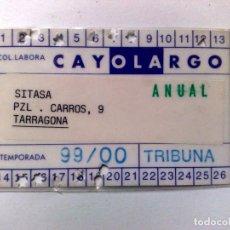 Coleccionismo deportivo: TARJETA ABONO ANUAL TRIBUNA,CLUB GIMNÀSTIC DE TARRAGONA,SECCIÓ FUTBOL,TEMPORADA '99/'00. Lote 194288007