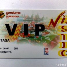 Coleccionismo deportivo: TARJETA VIP-ACCIONISTA,CLUB GIMNÀSTIC DE TARRAGONA,TEMPORADA '03/'04. Lote 194288387