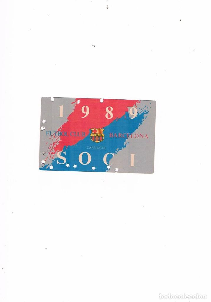 CARNET SOCI FUTBOL CLUB BARCELONA 1989 CARNE DE SOCIO (Coleccionismo Deportivo - Documentos de Deportes - Carnet de Socios)