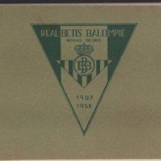 Coleccionismo deportivo: REAL BETIS BALOMPIE.- BODAS DE ORO 1907-1958- CONTIENE LOS XXXIII CAPITULOS COMPLETO- VER FOTOS. Lote 199801515