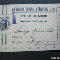 Coleccionismo deportivo: BADALONA-AGRUPACION CULTURAL Y DEPORTIVA CROS-CARNET DE SOCIO-AÑO 1944-VER FOTOS-(69.532). Lote 203385997
