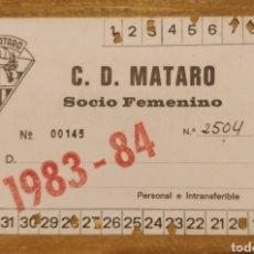 Coleccionismo deportivo: CARNET DE SOCIO CD MATARÓ 1983-84. Lote 206279712