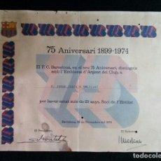 Coleccionismo deportivo: INTERESANTE DIPLOMA DEL 75 ANIVERSARIO DEL BARÇA-1899-1974 F.C. BARCELONA FUTBOL. Lote 209871630