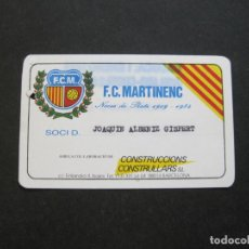 Coleccionismo deportivo: FC MARTINENC-CARNET DE SOCI-NOCES PLATI 1909 1984-CADUCA ENERO 1993-JUBILADO-VER FOTOS-(72.649). Lote 210778806