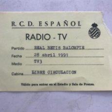 Colecionismo desportivo: ACREDITACION DE PRENSA TV3. RCD.ESPAÑOL-REAL BETIS BALOMPIÉ 1991.. Lote 212674947