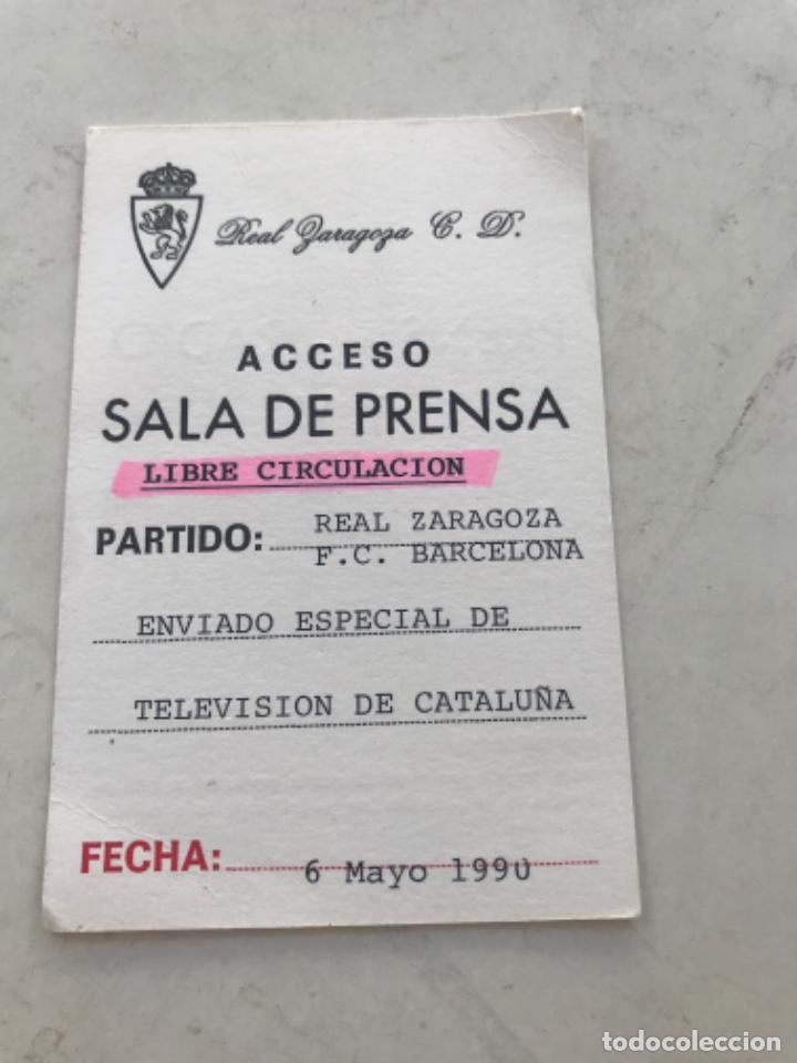 ACREDITACION DE PRENSA REAL ZARAGOZA- FÚTBOL CLUB BARCELONA TV3. 1990 (Coleccionismo Deportivo - Documentos de Deportes - Carnet de Socios)