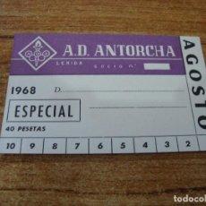 Coleccionismo deportivo: CARNET SOCIO A. D. ANTORCHA LERIDA AGOSTO 1968 ESPECIAL. Lote 219138685