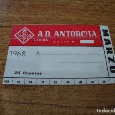 Coleccionismo deportivo: CARNET SOCIO A. D. ANTORCHA LERIDA MARZO 1968. Lote 219138732
