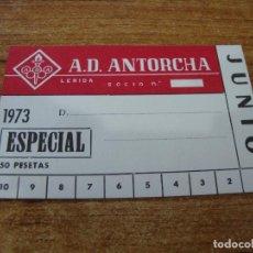 Coleccionismo deportivo: CARNET SOCIO A. D. ANTORCHA LERIDA JUNIO 1973 ESPECIAL. Lote 219145457