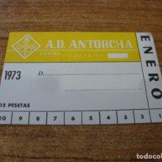 Coleccionismo deportivo: CARNET SOCIO A. D. ANTORCHA LERIDA ENERO 1973. Lote 219145478