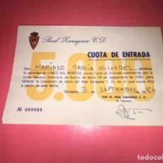 Coleccionismo deportivo: CUOTA DE ENTRADA REAL ZARAGOZA FÚTBOL AÑO 84 DE 5000 PTAS. Lote 223948568
