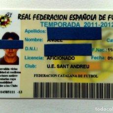 Coleccionismo deportivo: TARJETA PERSONAL AFICIONADO,CLUB U.E.SANT ANDREU,FEDERACIÓN CATALANA FUTBOL,TEMPORADA 2011-2012. Lote 243134955