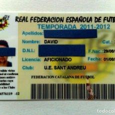 Coleccionismo deportivo: TARJETA PERSONAL AFICIONADO,CLUB U.E.SANT ANDREU,FEDERACIÓN CATALANA FUTBOL,TEMPORADA 2011-2012. Lote 243135270