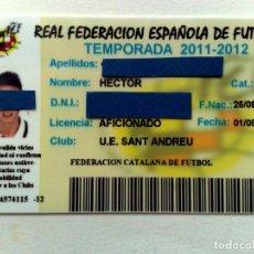 Coleccionismo deportivo: TARJETA PERSONAL AFICIONADO,CLUB U.E.SANT ANDREU,FEDERACIÓN CATALANA FUTBOL,TEMPORADA 2011-2012. Lote 243135385