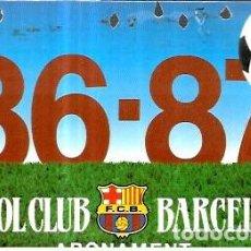 Coleccionismo deportivo: ABONAMENT FUTBOL CLUB BARCELONA 86-87. Lote 244594625