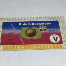 Coleccionismo deportivo: CARNET ABONO DE TEMPORADA 1964 - 1965 - LATERAL CUBIERTA - F.C. BARCELONA. Lote 245592970