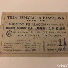 Coleccionismo deportivo: BILLETE WAGONS LITS COOK TREN A PAMPLONA REAL ZARAGOZA FÚTBOL ESTACIÓN ARRABAL SEPULCRO. Lote 254462110