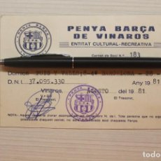 Coleccionismo deportivo: CARNET PENYA BARÇA VINARÒS, 1981. Lote 261928935