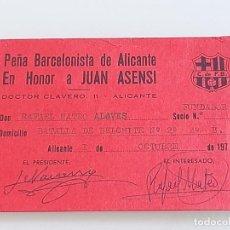 Coleccionismo deportivo: ANTIGUO CARNET PEÑA BARCELONISTA DE ALICANTE EN HONOR A JUAN ASENSI AÑO 1972 F.C BARCELONA. Lote 268314769