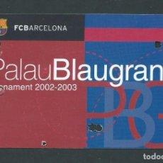 Collectionnisme sportif: ABONO ABONAMENT PALAU BLAUGRANA BARÇA F.C. BARCELONA AÑO 2002 2003. Lote 270202858