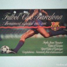 Coleccionismo deportivo: ABONO ESPECIAL FÚTBOL CLUB BARCELONA 1985-86. Lote 278399378