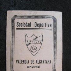 Coleccionismo deportivo: VALENCIA DE ALCANTARA-SOCIEDAD DEPORTIVA PIRUJO FC-CARNET DE SOCIO-AÑO 1933-VER FOTOS-(83.334). Lote 285128993
