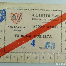 Collezionismo sportivo: ABONO ANUAL DE TEMPORADA 1968-69 DE RAYO VALLECANO. Lote 285821163