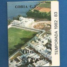 Collezionismo sportivo: CARNET SOCIO FUTBOL TEMPORADA 1982-83 CORIA DEL RIO (SEVILLA). Lote 287058743