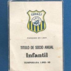 Collezionismo sportivo: CARNET FUTBOL TITULO DE SOCIO ANUAL INFANTIL TEMPORADA 1982-83 CORIA DEL RIO (SEVILLA). Lote 287069703