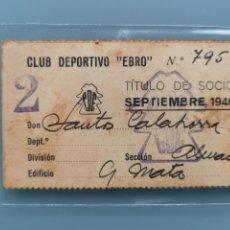Coleccionismo deportivo: ANTIGUO CARNET SOCIO CLUB DEPORTIVO EBRO 1946 ZARAGOZA BARRIO LA ALMOZARA FUTBOL FUNDADO EN 1942. Lote 287236768