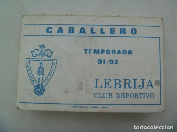 LEBRIJA CLUB DEPORTIVO : CARNET SOCIO CABALLERO, TEMPORADA 1991 / 92 . LEBRIJA ( SEVILLA ) (Coleccionismo Deportivo - Documentos de Deportes - Carnet de Socios)