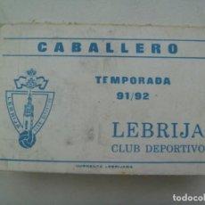 Coleccionismo deportivo: LEBRIJA CLUB DEPORTIVO : CARNET SOCIO CABALLERO, TEMPORADA 1991 / 92 . LEBRIJA ( SEVILLA ). Lote 287758478