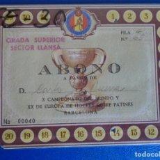 Coleccionismo deportivo: (FE-30)ABONO X CAMPEONATO DEL MUNDO Y XX DE EUROPA HOCKEY SOBRE PATINES - BARCELONA. Lote 295429628