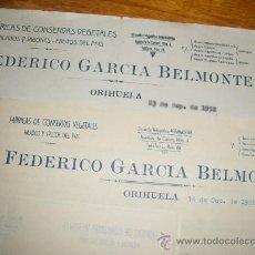 Cartas comerciales: FEDERICO GARCIA BELMONTE, FABRICAS DE CONSERVAS. ORIHUELA ALICANTE. 2 CARTAS.. Lote 24941868