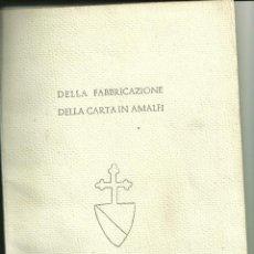 Cartas comerciales: 3107.- DELLA FABBRICAZIONE DELLA CARTA IN AMALFI-INDUSTRIAS DEL PAPEL. Lote 41543472