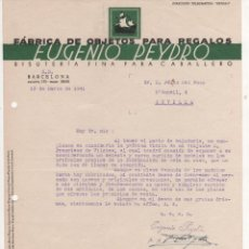 Cartas comerciales: CARTA COMERCIAL FÁBRICA OBJETOS PARA REGALOS EUGENIO PEYDRO. BARCELONA 1941. Lote 45199428