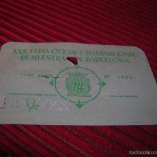 Cartas comerciales: PASE PARA X X X FERIA OFICIAL E INTERNACIONAL DE MUESTRAS DE BARCELONA AÑO 1962. Lote 56208027