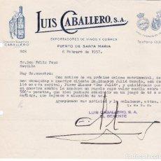 Cartas comerciales: CARTA COMERCIAL. LUIS CABALLERO. EXPORTADORES DE VINOS Y COÑACS. PUERTO DE SANTA MARÍA 1957. Lote 194354590