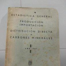 Cartas comerciales: ESTADISTICA GENERAL DE PRODUCCION IMPORTACION Y DISTRIBUCION DIRECTA DE CARBONES MINERALES. Lote 219688921