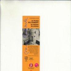 Cartas comerciales: MARCAPÁGINAS. EXPOSICIÓ. LA PLACA DEL DIAMANT UN MALSON DE COLOMS. TEATRE NACIONAL DE CATALUNYA.. Lote 222535412