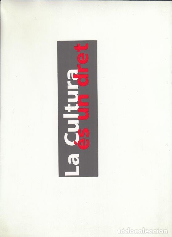 MARCAPÁGIAS. LA CULTURA ÉS UN DRENT. GENERALITAT DE CATALUNYA. (Coleccionismo - Documentos - Cartas Comerciales)