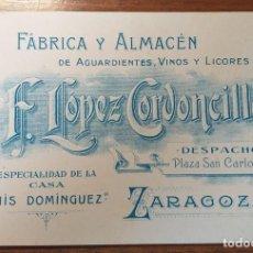 Cartas comerciales: TARJETA PUBLICITARIA, FABRICA ALMACEN DE AGUARDIENTES VINOS Y LICORES, LOPEZ CORDONCILLO, ZARAGOZA.. Lote 262053840