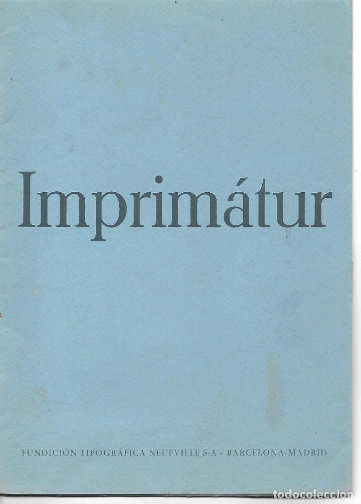 TIPOS Y FILETAJES - IMPRIMATUR - FUNDICION TIPOGRAFICA NEUFVILLE, SA - BARCELONA - MADRID - 12 PAGIN (Coleccionismo - Documentos - Cartas Comerciales)