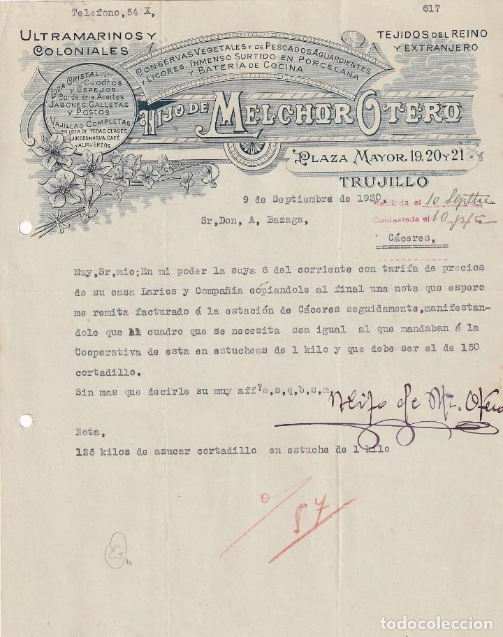 HIJO DE MELCHOR OTERO. ULTRAMARINOS Y COLONIALES. CRISTAL, LOZA, JABONES, GALLETAS Y PASTAS TRUJILLO (Coleccionismo - Documentos - Cartas Comerciales)
