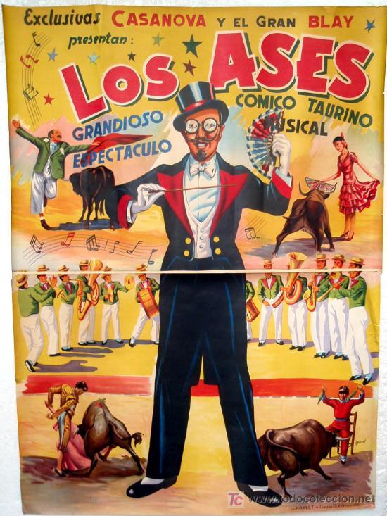 CARTEL LOS ASES, ESPECTACULOS COMICO TAURINOS,EXCLUSIVAS CASANOVA ,AÑOS 50, MARZAL,GRANDE ,RB (Coleccionismo - Carteles Gran Formato - Carteles Circo, Magia y Espectáculos)