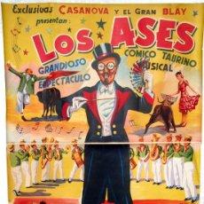 Carteles Espectáculos: CARTEL LOS ASES, ESPECTACULOS COMICO TAURINOS,EXCLUSIVAS CASANOVA ,AÑOS 50, MARZAL,GRANDE ,RB. Lote 22703922
