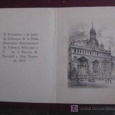 Carteles Espectáculos: FELICITACION DE NAVIDAD : PRESIDENTE Y JUNTA DEL GOBIERNO DE LA FERIA MUESTRARIO INT. VALENCIA.1952. Lote 15619893