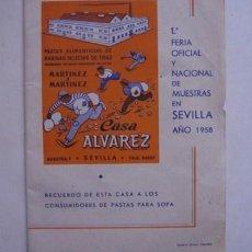 Carteles Espectáculos: FOLLETO 1ª FERIA OFICIAL SEVILLA 1958 (PASTAS ALIMENTARIAS DE HARINA DE TRIGO CASA ALVAREZ) RECETAS. Lote 25579928