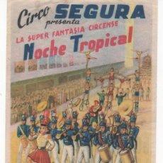 Carteles Espectáculos: PRECIOSA PUBLICIDAD DEL CIRCO SEGURA Y SU ESPECTÁCULO NOCHE TROPICAL. Lote 28554935